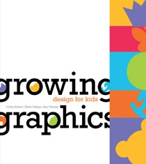 Cover of Growing Graphics - Design for kids